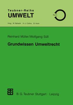 Grundwissen Umweltrecht von Müller,  Reinhard, Süss,  Wolfgang