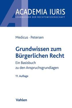 Grundwissen zum Bürgerlichen Recht von Medicus,  Dieter, Petersen,  Jens