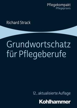 Grundwortschatz für Pflegeberufe von Strack,  Richard