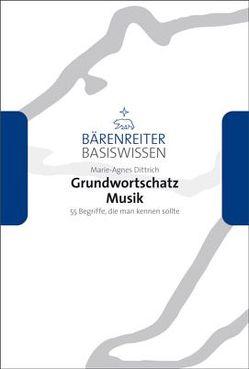 Grundwortschatz Musik von Dittrich,  Marie-Agnes, Leopold,  Silke, Schmoll-Barthel,  Jutta
