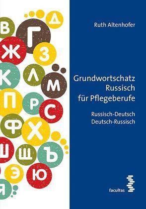 Grundwortschatz Russisch für Pflegeberufe von Altenhofer,  Ruth