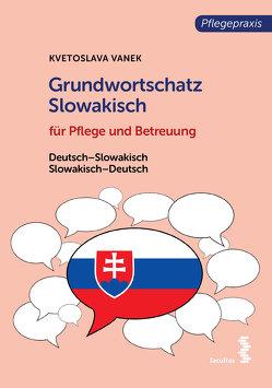 Grundwortschatz Slowakisch für Pflege- und Gesundheitsberufe von Vanek,  Kvetoslava