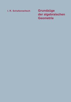 Grundzüge der algebraischen Geometrie von Šafarevič,  Igor' R.