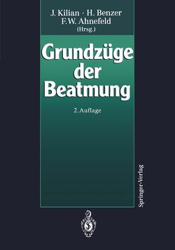 Grundzüge der Beatmung von Ahnefeld,  F.W., Baum,  M., Benzer,  H., Bergmann,  H., Brunner,  H.R., Burchardi,  H., Deller,  A., Dick,  W., Fitzal,  S., Hackl,  W., Halmagyi,  M., Hartenauer,  U., Hossli,  G., Jäntsch,  H., Kilian,  J., Koller,  W., Konrad,  F., Krayer,  S., Lechner,  G., Lotz,  P., Luger,  T.H., Mauritz,  W., Mutz,  N., Pasch,  T., Peters,  J., Pfenninger,  E., Putensen,  C., Putz,  G., Rügheimer,  E., Scheidegger,  D., Sporn,  P., Steinbereithner,  K., Sydow,  M., Weismann,  D.