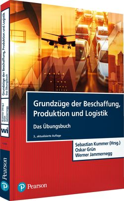Grundzüge der Beschaffung, Produktion und Logistik – Übungsbuch von Grün,  Oskar, Jammernegg,  Werner, Kummer (Hrsg.),  Sebastian