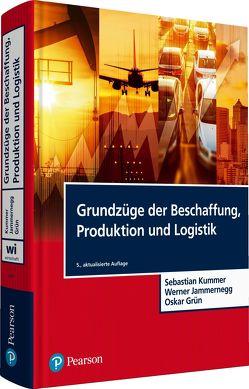 Grundzüge der Beschaffung, Produktion und Logistik von Grün,  Oskar, Jammernegg,  Werner, Kummer,  Sebastian, Treitl,  Stefan