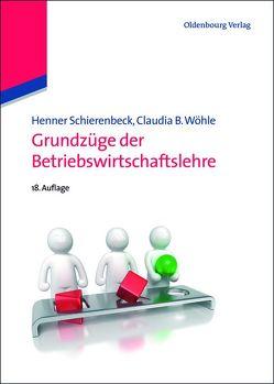 Grundzüge der Betriebswirtschaftslehre von Schierenbeck,  Henner, Wöhle,  Claudia B.