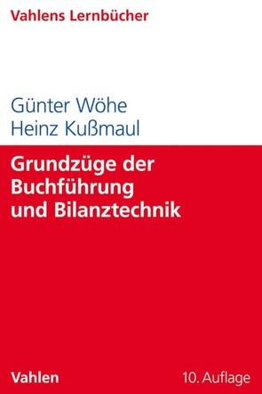 Grundzüge der Buchführung und Bilanztechnik von Kußmaul,  Heinz, Wöhe,  Günter