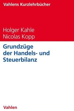 Grundzüge der Handels- und Steuerbilanz von Kahle,  Holger, Kopp,  Nicolas
