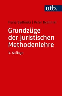 Grundzüge der juristischen Methodenlehre von Bydlinski,  Franz, Bydlinski,  Peter