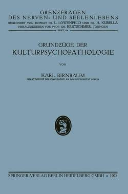Grundzüge der Kulturpsychopathologie von Birnbaum,  Karl