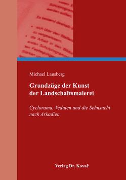 Grundzüge der Kunst der Landschaftsmalerei von Lausberg,  Michael