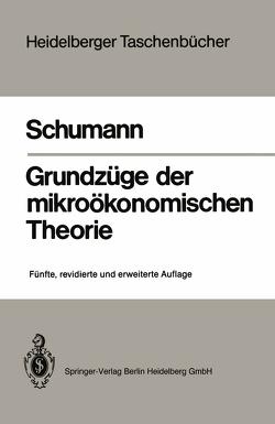 Grundzüge der mikroökonomischen Theorie von Schumann,  Jochen