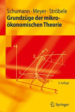Grundzüge der mikroökonomischen Theorie von Meyer,  Ulrich, Schumann,  Jochen, Ströbele,  Wolfgang
