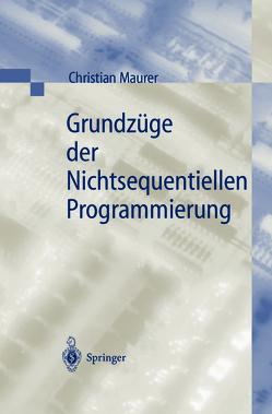 Grundzüge der Nichtsequentiellen Programmierung von Maurer,  Christian