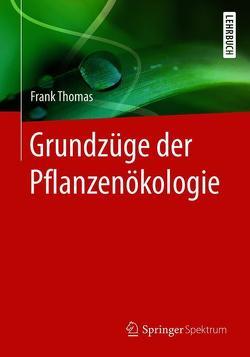Grundzüge der Pflanzenökologie von Thomas,  Frank