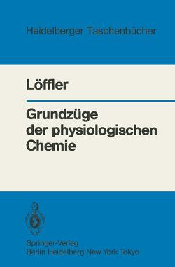 Grundzüge der physiologischen Chemie von Löffler,  G.