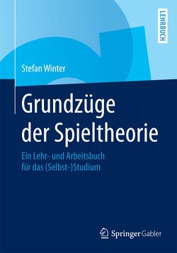 Grundzüge der Spieltheorie von Winter,  Stefan