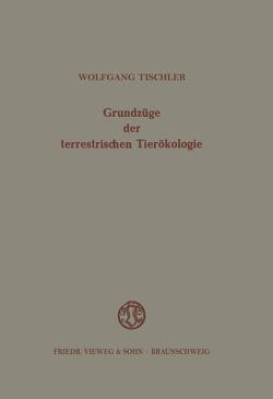 Grundzüge der terrestrischen Tierökologie von Tischler,  Wolfgang