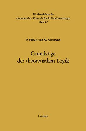 Grundzüge der theoretischen Logik von Ackermann,  Wilhelm, Hilbert,  David