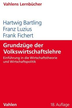 Grundzüge der Volkswirtschaftslehre von Bartling,  Hartwig, Fichert,  Frank, Luzius,  Franz