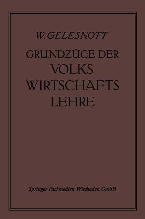 Grundzüge der Volkswirtschaftslehre von Altschul,  Dr. E., Gelesnoff,  W.
