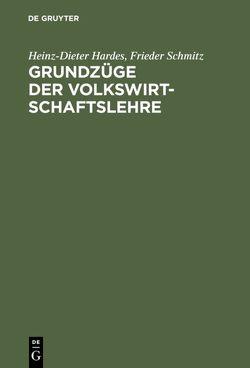 Grundzüge der Volkswirtschaftslehre von Hardes,  Heinz-Dieter, Schmitz,  Frieder