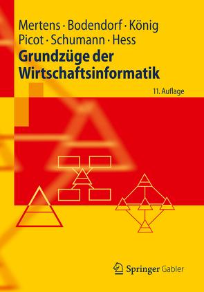 Grundzüge der Wirtschaftsinformatik von Bodendorf,  Freimut, Hess,  Thomas, König,  Wolfgang, Mertens,  Peter, Picot,  Arnold, Schumann,  Matthias