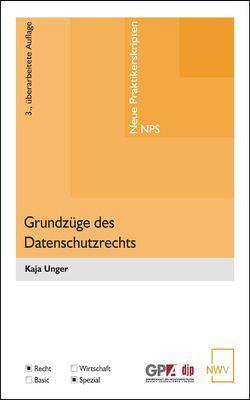 Grundzüge des Datenschutzrechts von Unger,  Kaja