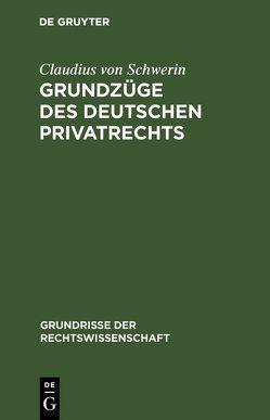 Grundzüge des deutschen Privatrechts von Schwerin,  Claudius von