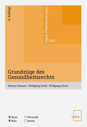 Grundzüge des Gesundheitsrechts von Hauser,  Werner, Kröll,  Wolfgang, Stock,  Wolfgang