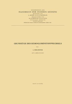 Grundzüge des Hämoglobinstoffwechsels von Heilmeyer,  Ludwig M.G.Jr.