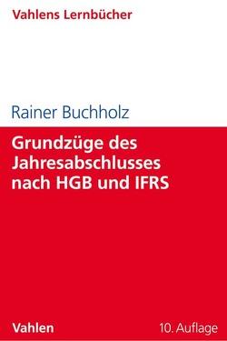 Grundzüge des Jahresabschlusses nach HGB und IFRS von Buchholz,  Rainer
