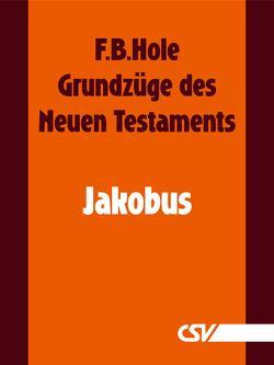 Grundzüge des Neuen Testaments – Jakobus von Hole,  F.B.