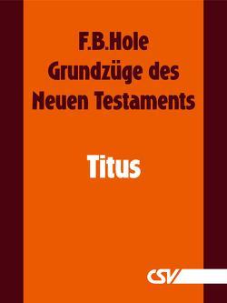 Grundzüge des Neuen Testaments – Titus von Hole,  F.B.