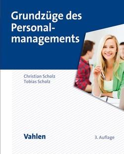 Grundzüge des Personalmanagements von Scholz,  Christian, Scholz,  Tobias