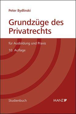 Grundzüge des Privatrechts + Fälle & Fragen zum Privatrecht von Bydlinski,  Peter