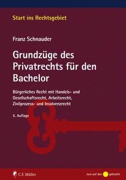 Grundzüge des Privatrechts für den Bachelor von Schnauder,  Franz