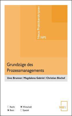 Grundzüge des Prozessmanagements von Bischof,  Christian, Brunner,  Uwe, Gabriel,  Magdalena
