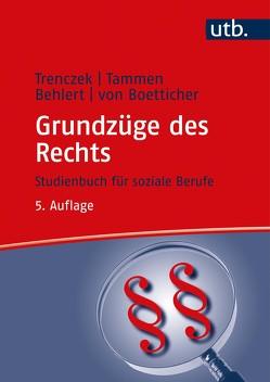 Grundzüge des Rechts von Behlert,  Wolfgang, Tammen,  Britta, Trenczek,  Thomas, von Boetticher,  Arne