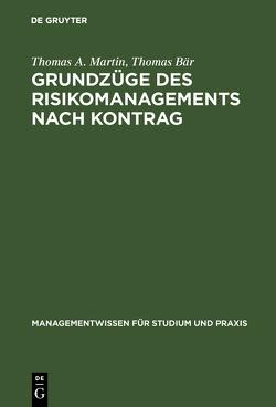Grundzüge des Risikomanagements nach KonTraG von Baer,  Thomas, Martin,  Thomas A