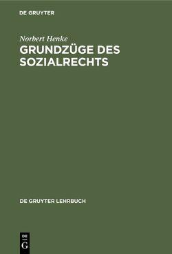 Grundzüge des Sozialrechts von Henke,  Norbert
