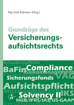 Grundzüge des Versicherungsaufsichtsrechts von Diener,  Michael, Erdmann,  Kay Uwe, Kaulbach,  Detlef, Neukamp,  Christian