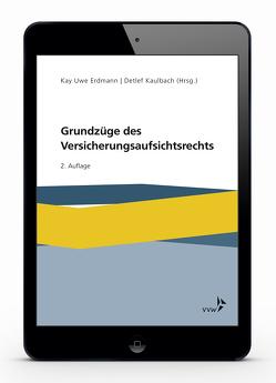 Grundzüge des Versicherungsaufsichtsrechts von Erdmann,  Kay Uwe, Kaulbach,  Detlef, Schlömer,  Marc, Schneider,  Matthias