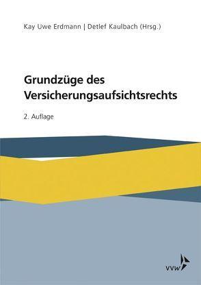 Grundzüge des Versicherungsaufsichtsrechts von Erdmann,  Kay Uwe