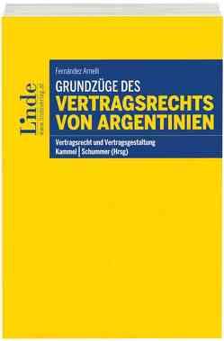 Grundzüge des Vertragsrechts von Argentinien von Fernandez Arnelli,  Alejandro Walter, Kammel,  Armin, Schummer,  Gerhard