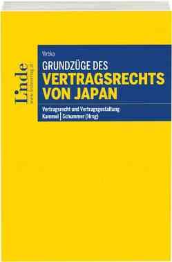 Grundzüge des Vertragsrechts von Japan von Kammel,  Armin, Schummer,  Gerhard, Wrbka,  Stefan