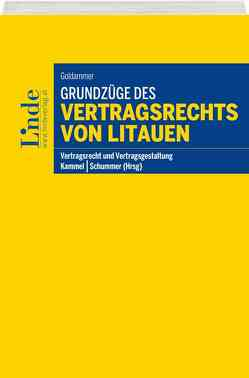 Grundzüge des Vertragsrechts von Litauen von Goldammer,  Yvonne, Kammel,  Armin, Schummer,  Gerhard