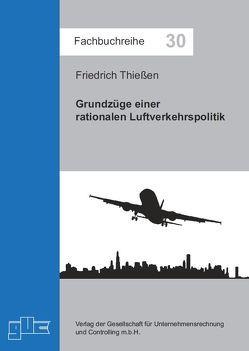 Grundzüge einer rationalen Luftverkehrspolitik von Thießen,  Friedrich