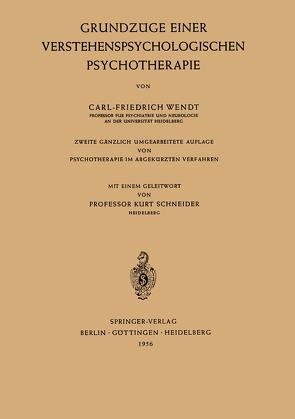 Grundzüge Einer Verstehenspsychologischen Psychotherapie von Schneider,  Kurt, Wendt,  Carl-Friedrich